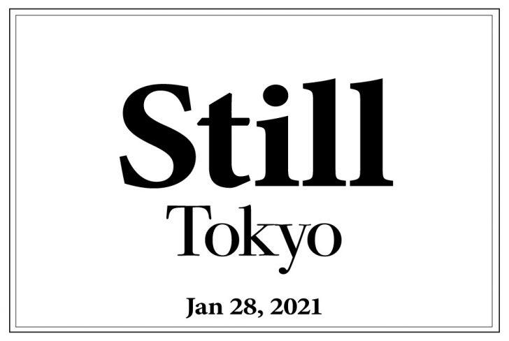 Still Tokyo 始まりました
